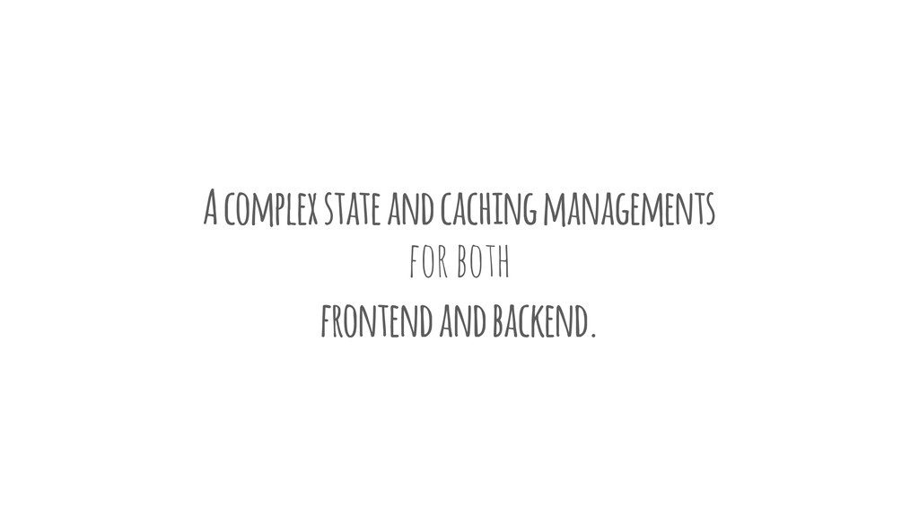 A complex state and caching managements for bot...
