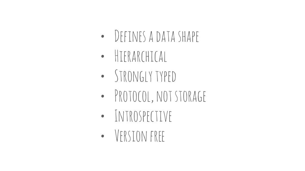 • Defines a data shape • Hierarchical • Strongl...