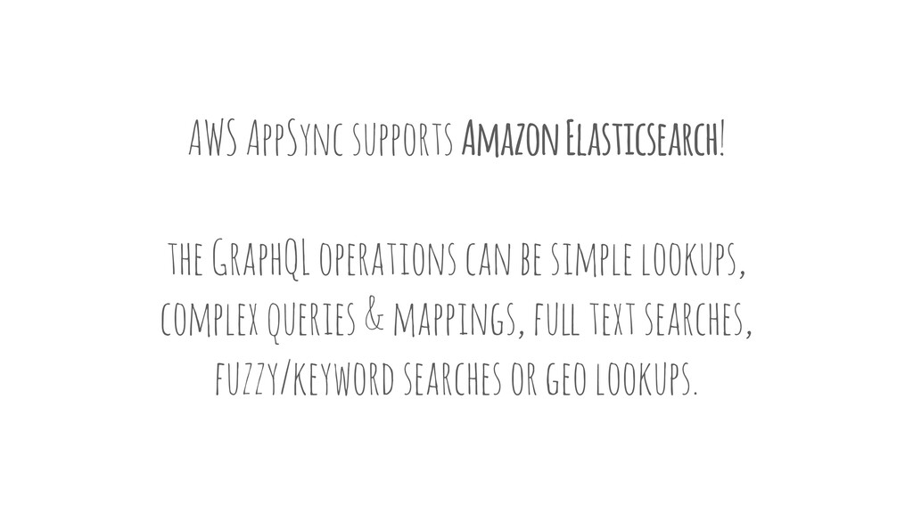 AWS AppSync supports Amazon Elasticsearch! the ...