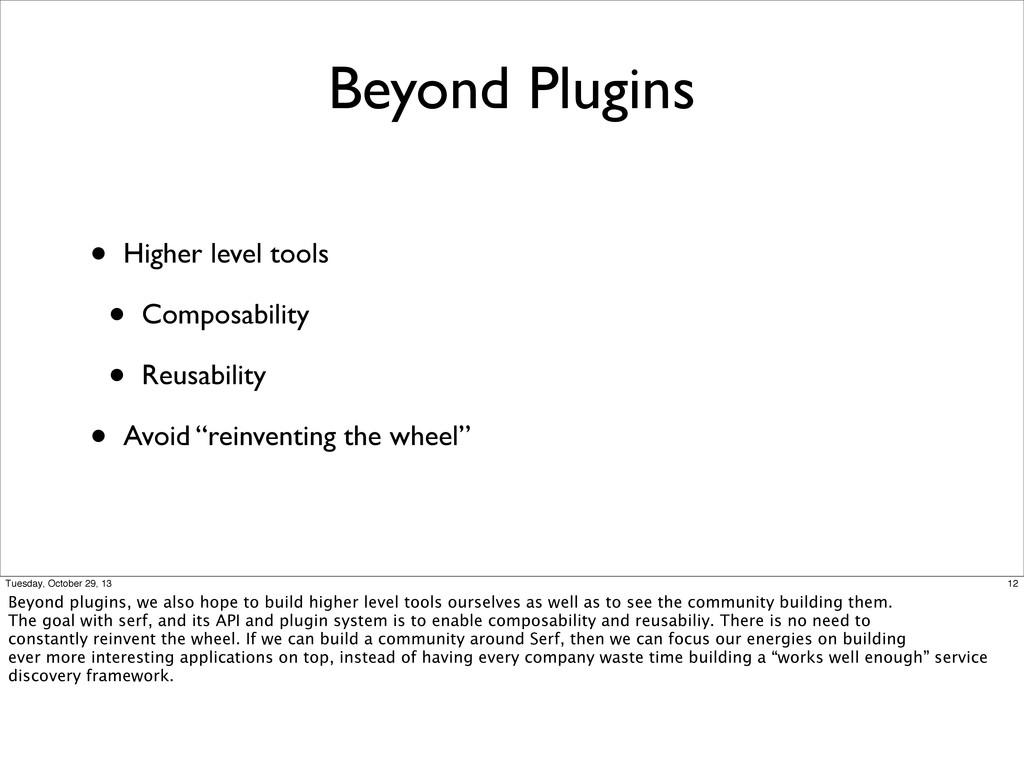 Beyond Plugins • Higher level tools • Composabi...