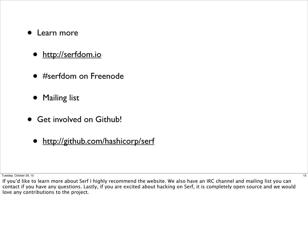 • Learn more • http://serfdom.io • #serfdom on ...