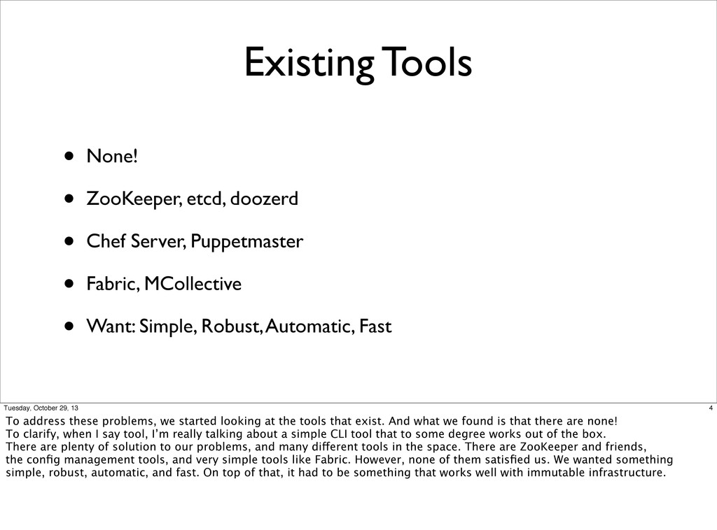 Existing Tools • None! • ZooKeeper, etcd, dooze...