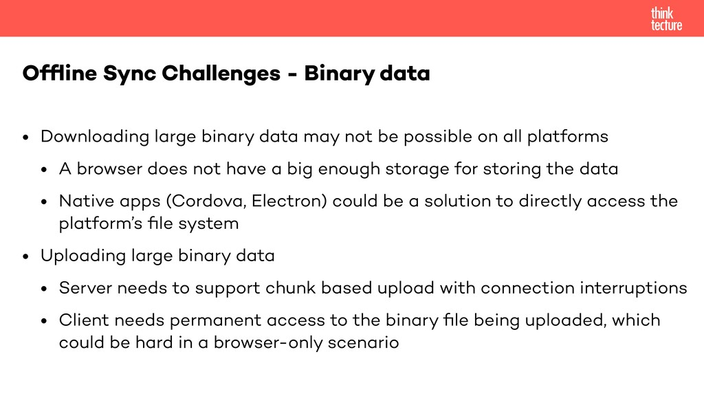 • Downloading large binary data may not be poss...