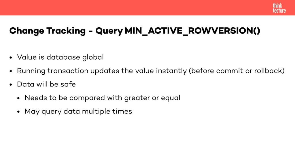 • Value is database global • Running transactio...