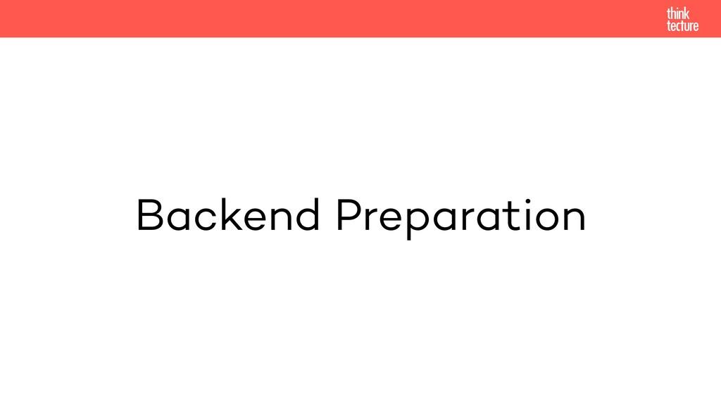 Backend Preparation