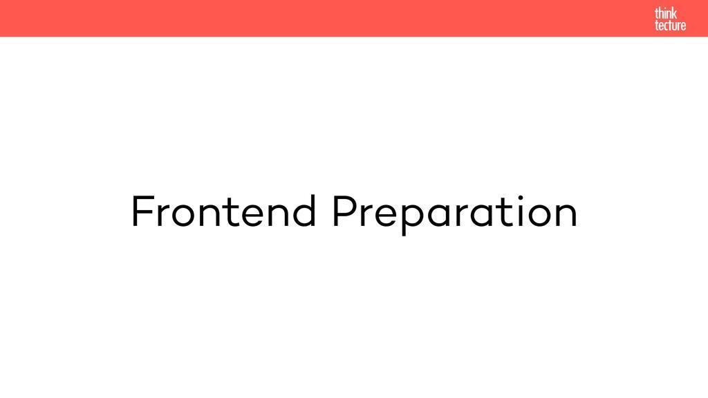 Frontend Preparation