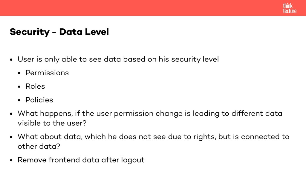 • User is only able to see data based on his se...