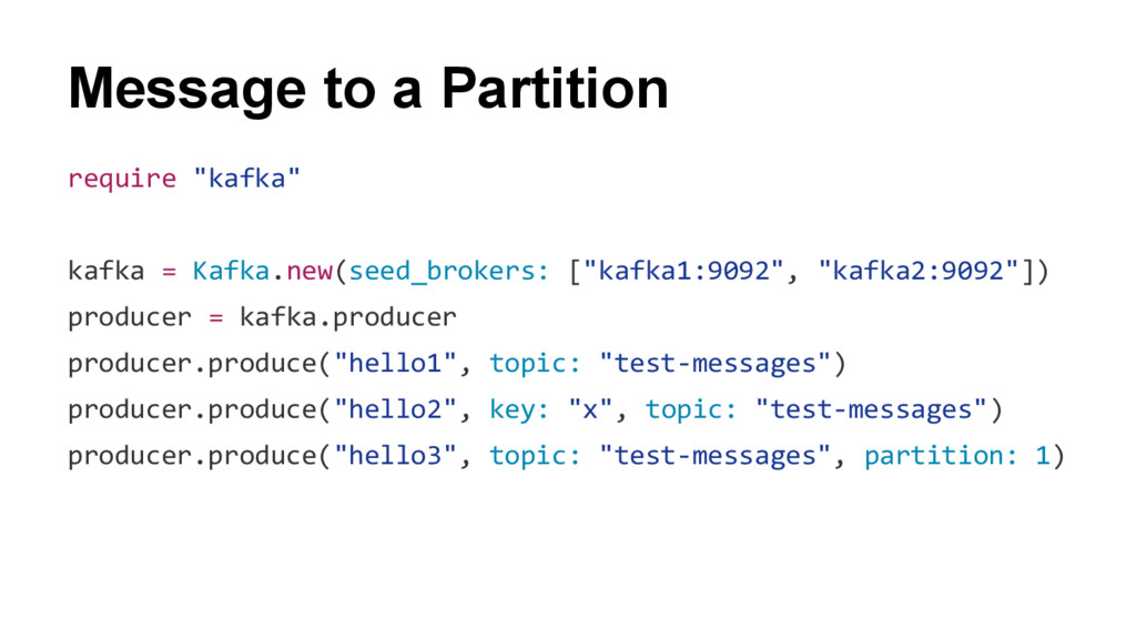 "Message to a Partition require ""kafka"" kafka = ..."