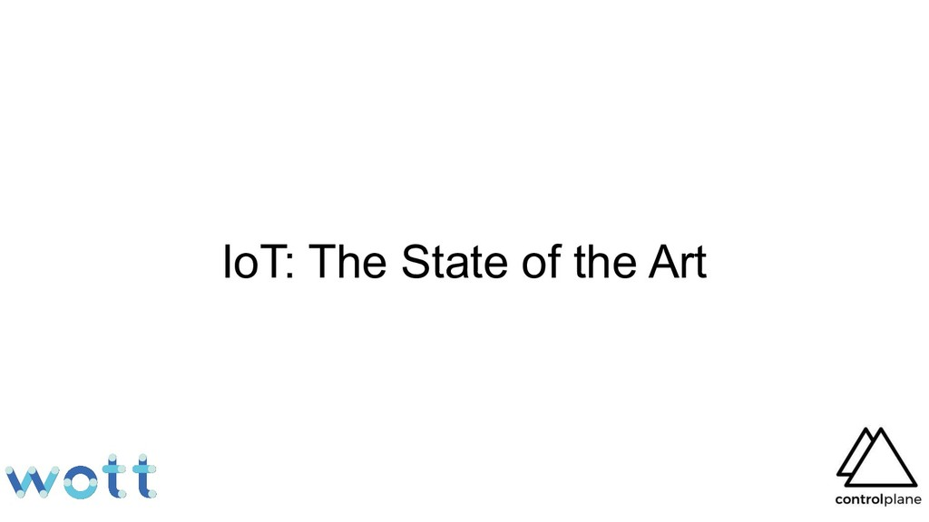IoT: The State of the Art