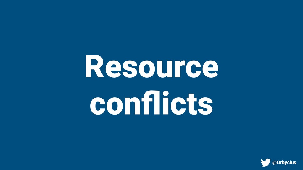 Resource conflicts @Orbycius