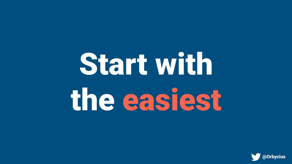 Start with the easiest @Orbycius
