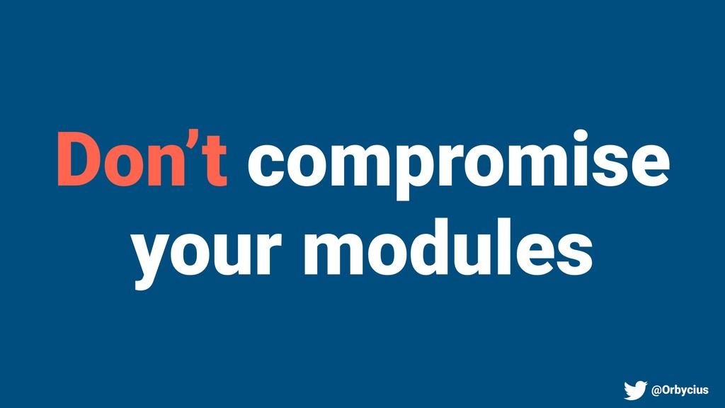 Don't compromise your modules @Orbycius
