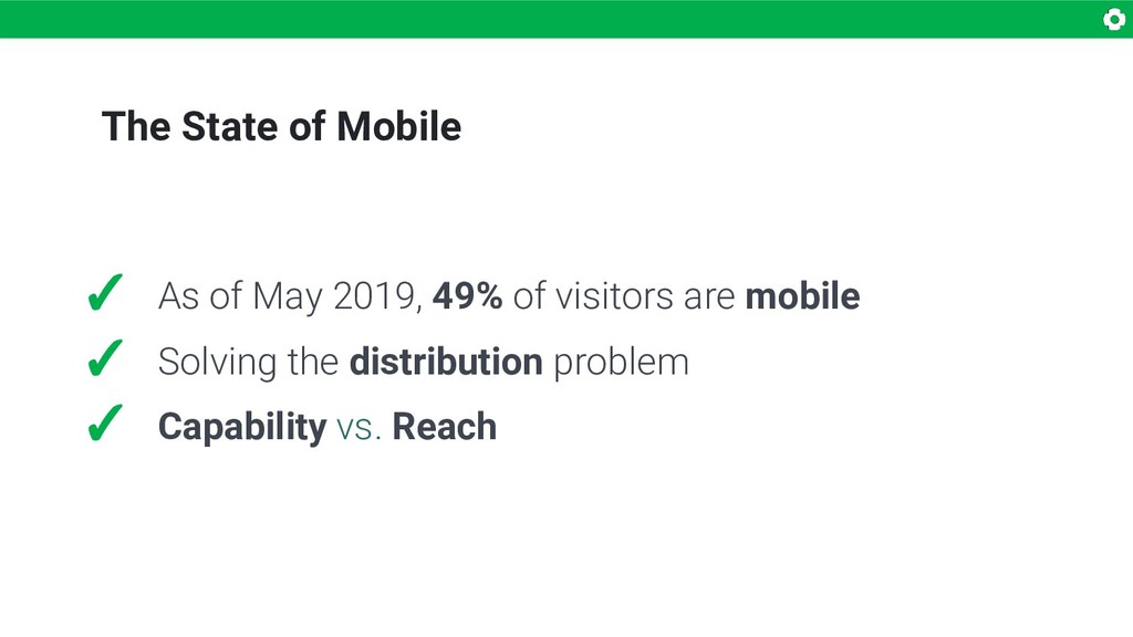 The State of Mobile ✓ As of May 2019, 49% of vi...