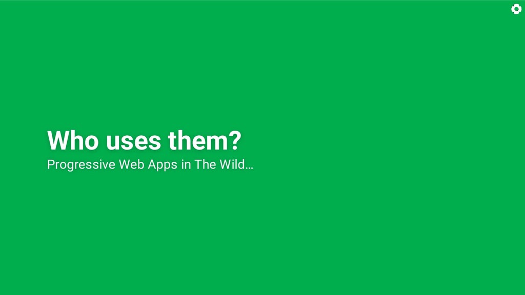 Who uses them? Progressive Web Apps in The Wild…
