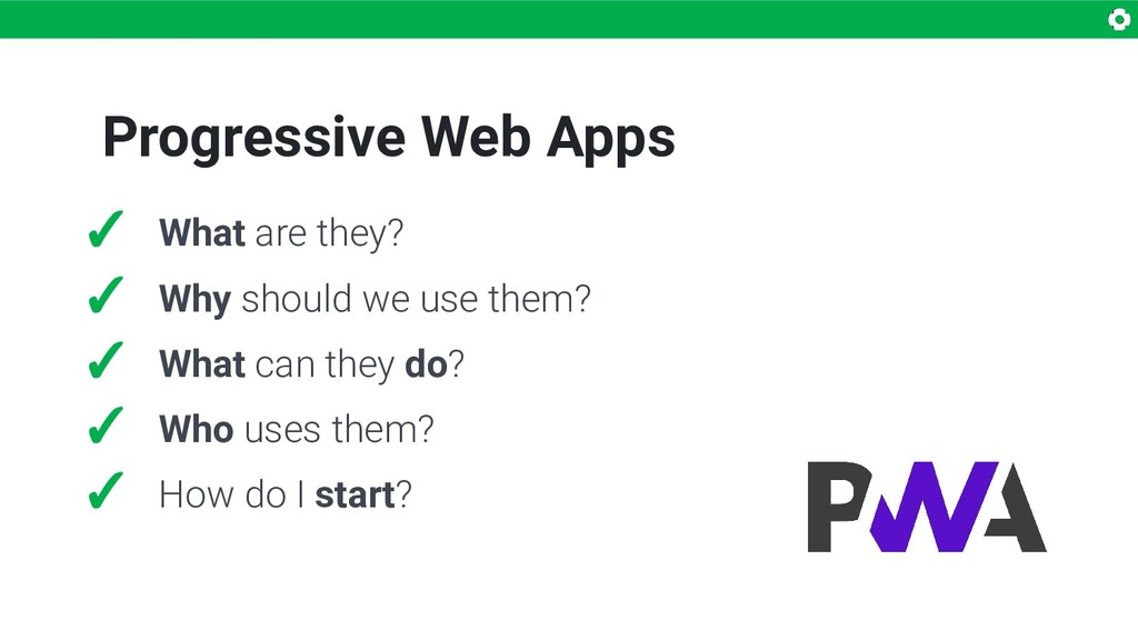 Progressive Web Apps ✓ What are they? ✓ Why sho...
