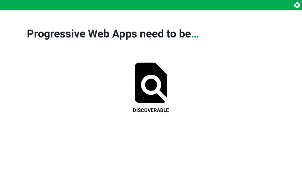 DISCOVERABLE Progressive Web Apps need to be…