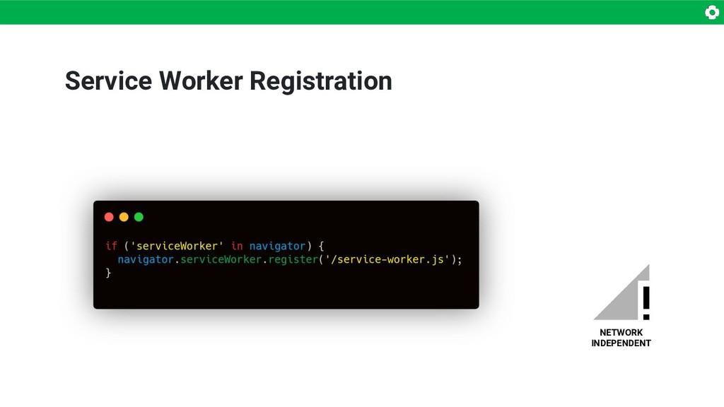 Service Worker Registration NETWORK INDEPENDENT