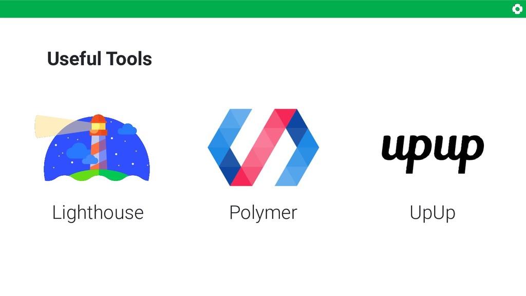 Useful Tools Lighthouse Polymer UpUp