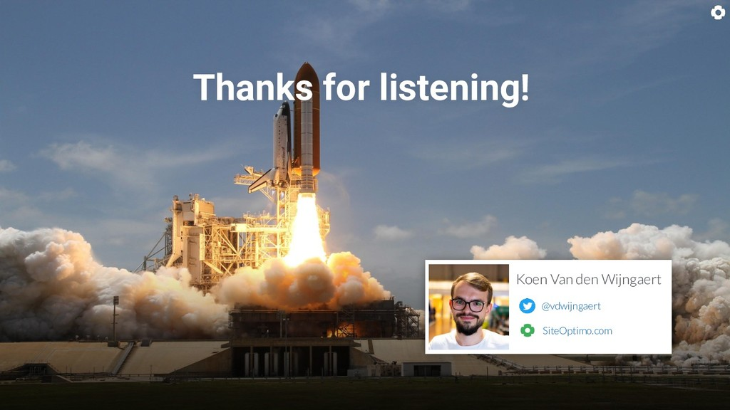 Thanks for listening! @vdwijngaert Koen Van den...
