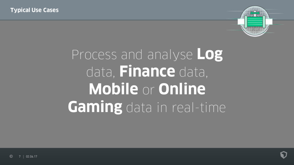 7 02.06.17 Typical Use Cases Process and analys...