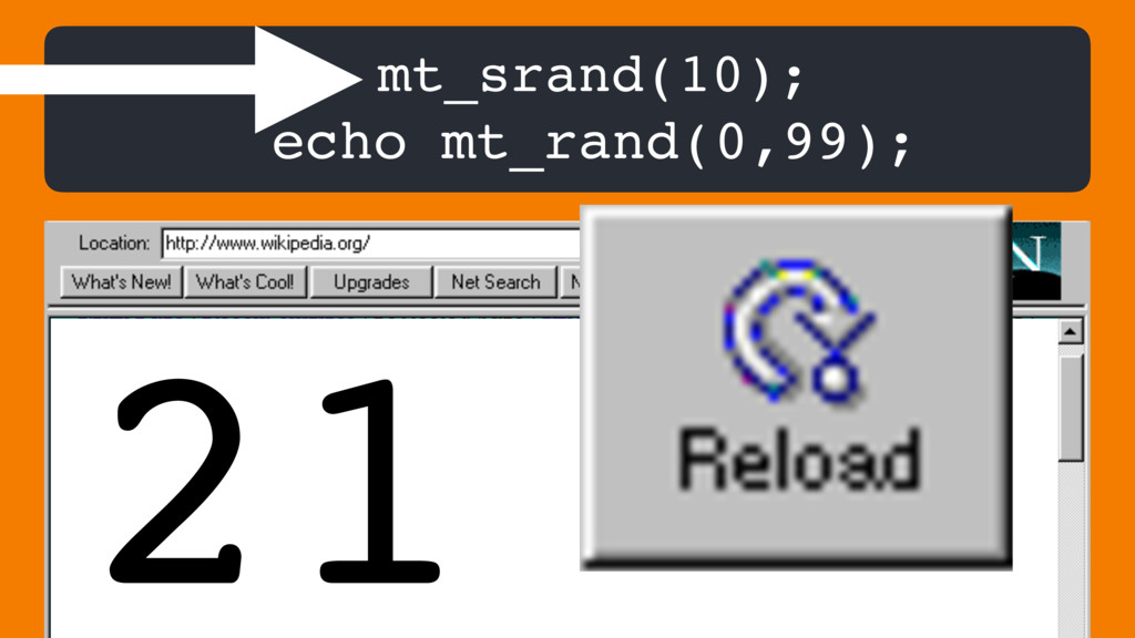mt_srand(10); echo mt_rand(0,99); 21