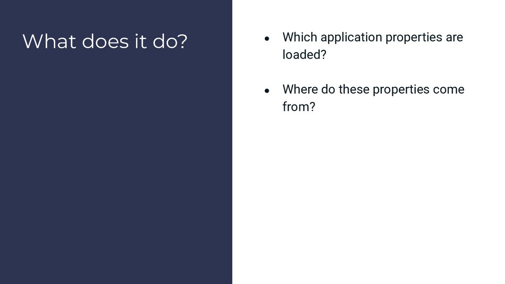 What does it do? ● Which application properties...