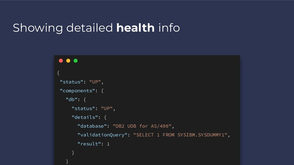 """Showing detailed health info { """"status"""": """"UP"""", ..."""
