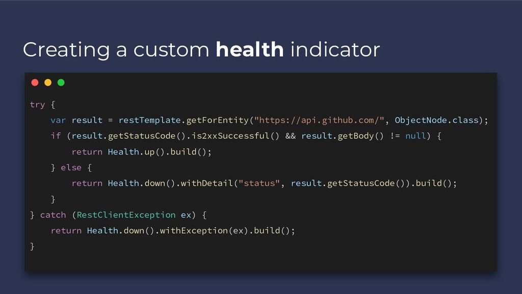 Creating a custom health indicator try { var re...