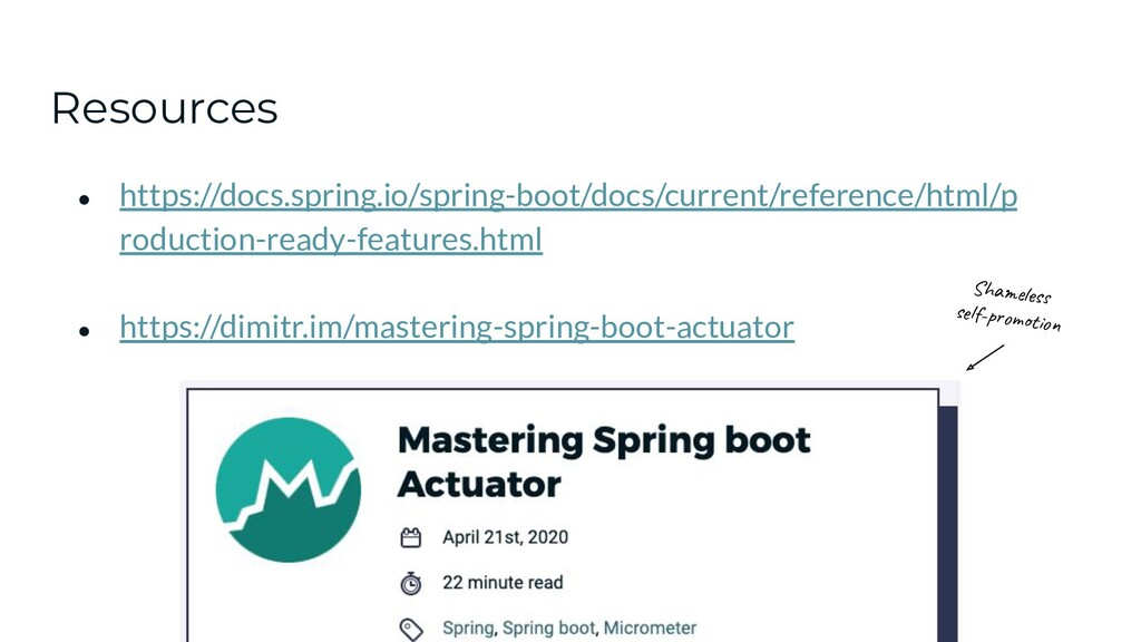 Resources ● https://docs.spring.io/spring-boot/...