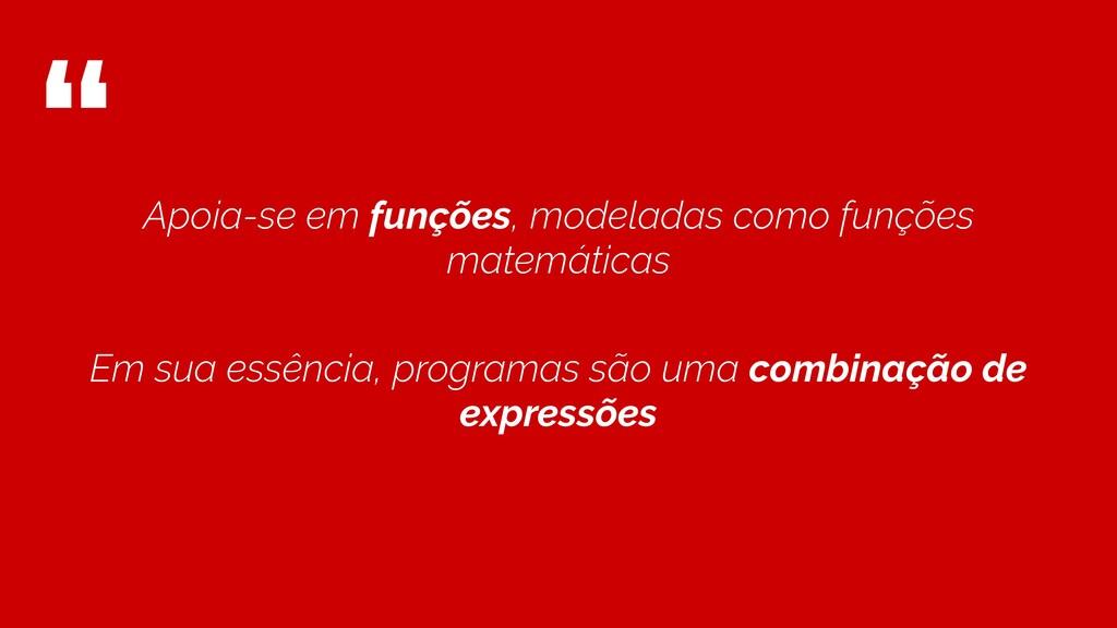 """"""" Apoia-se em funções, modeladas como funções m..."""