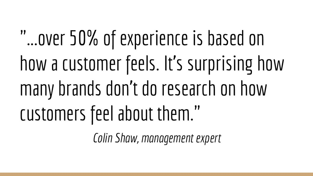 """""""...over 50% of experience is based on how a cu..."""