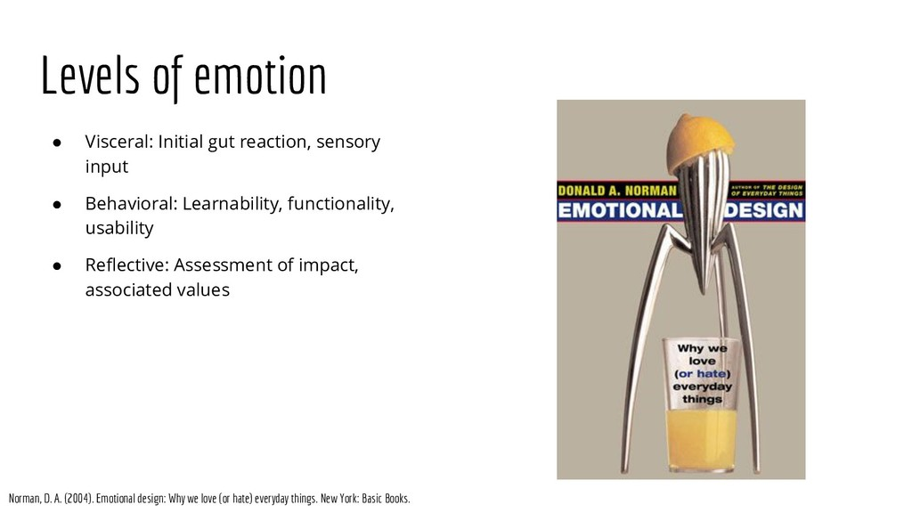 Levels of emotion ● Visceral: Initial gut react...