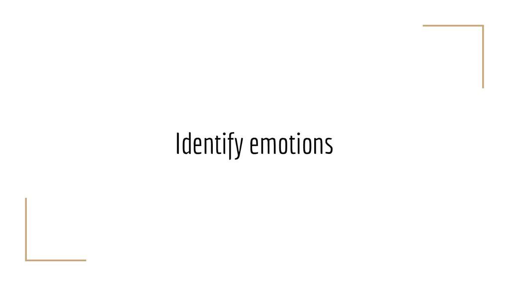 Identify emotions