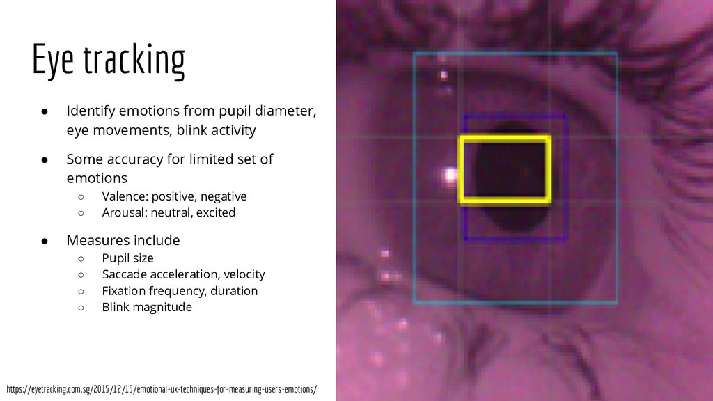 Eye tracking ● Identify emotions from pupil dia...