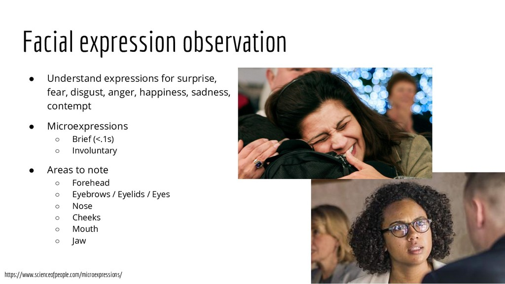 Facial expression observation ● Understand expr...