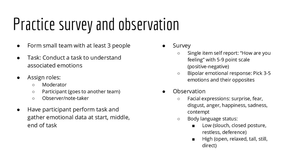 Practice survey and observation ● Form small te...