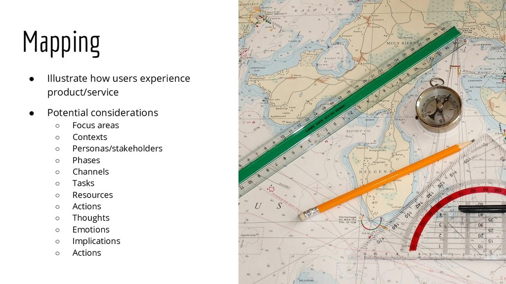 Mapping ● Illustrate how users experience produ...