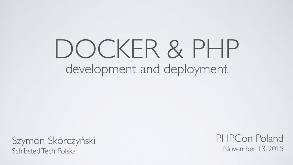 DOCKER & PHP development and deployment Szymon ...