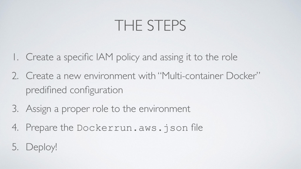 THE STEPS 1. Create a specific IAM policy and as...