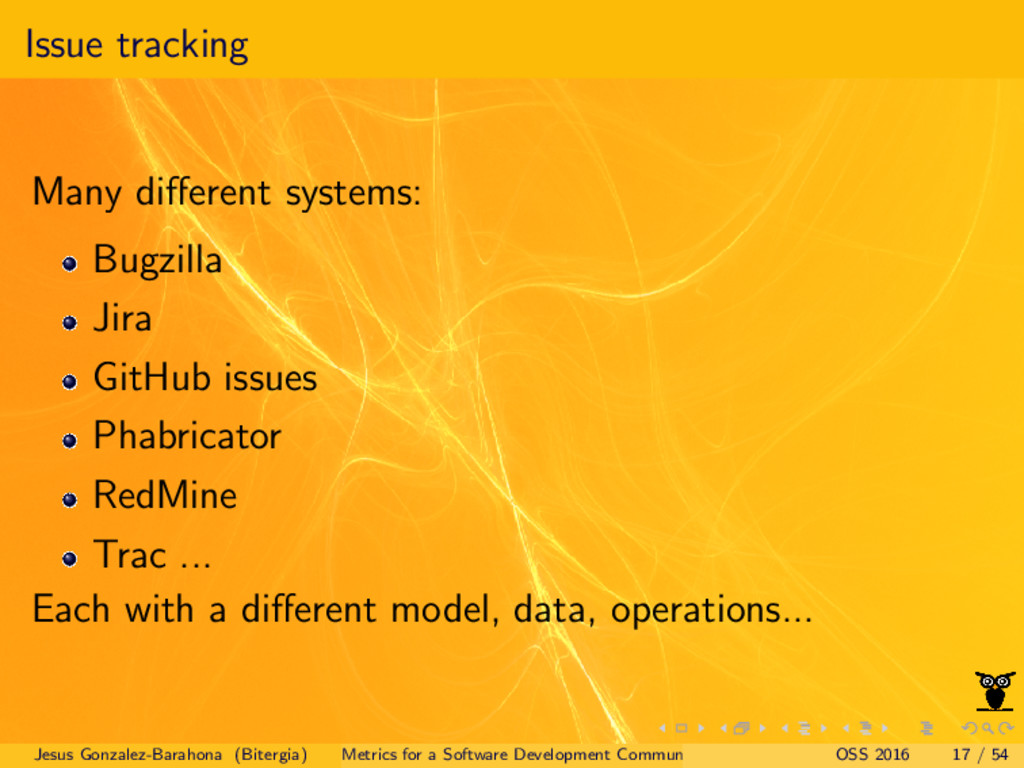 Issue tracking Many different systems: Bugzilla ...
