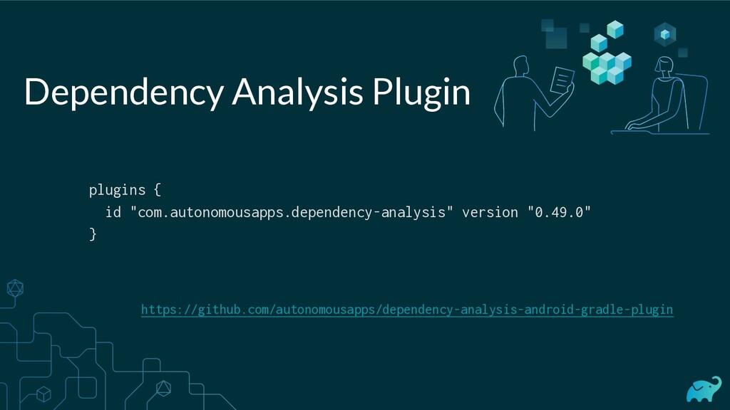 https://github.com/autonomousapps/dependency-an...