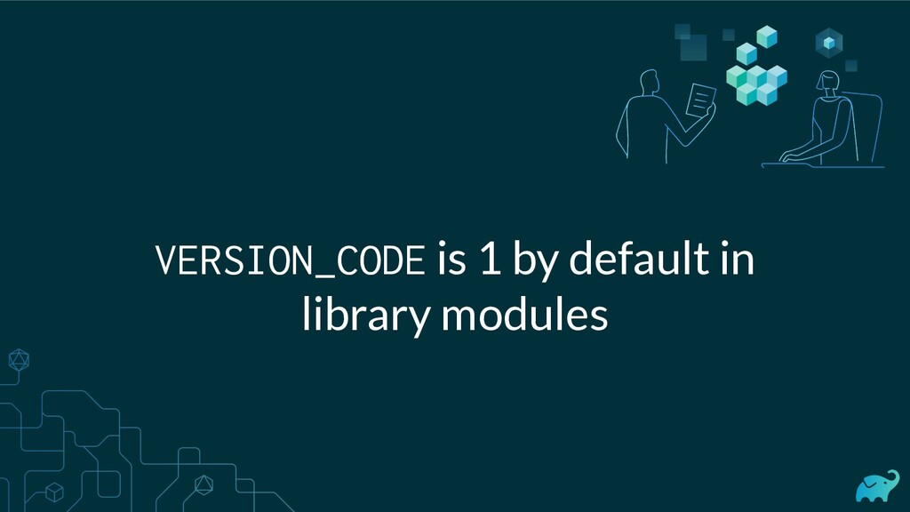 VERSION_CODE is 1 by default in library modules