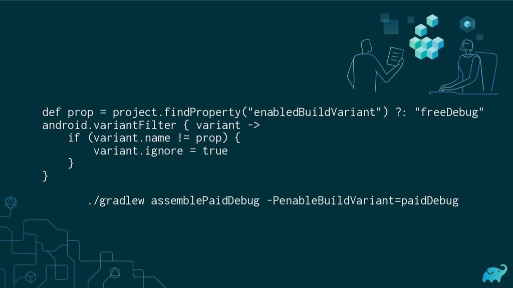 """def prop = project.findProperty(""""enabledBuildVa..."""