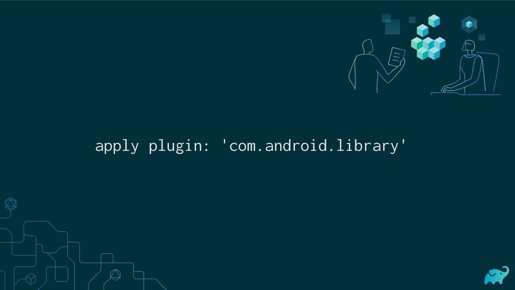 apply plugin: 'com.android.library'