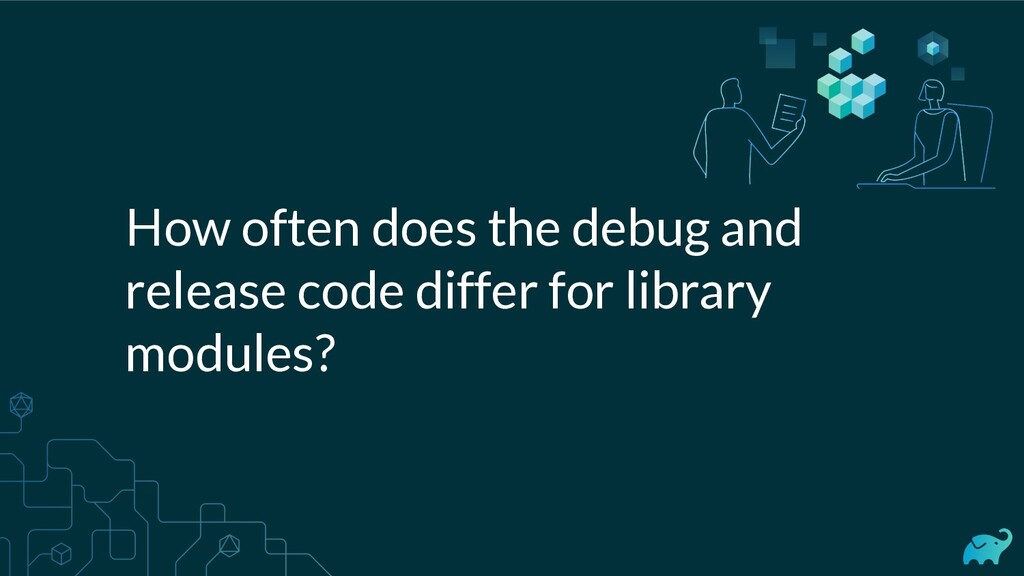 How often does the debug and release code diffe...