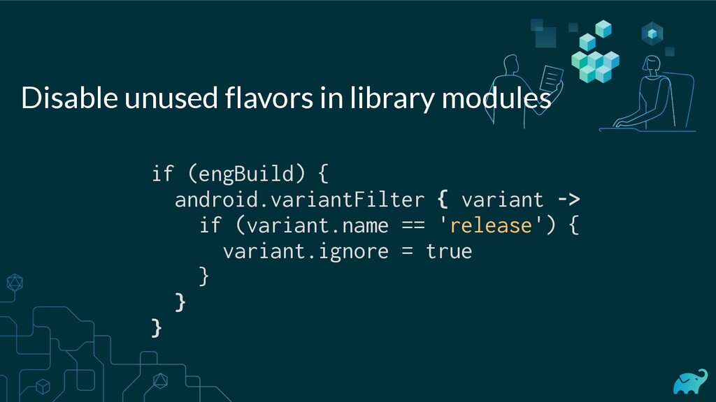 if (engBuild) { android.variantFilter { variant...