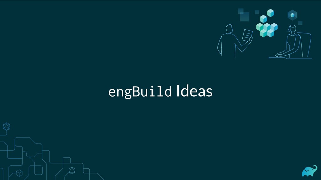 engBuild Ideas