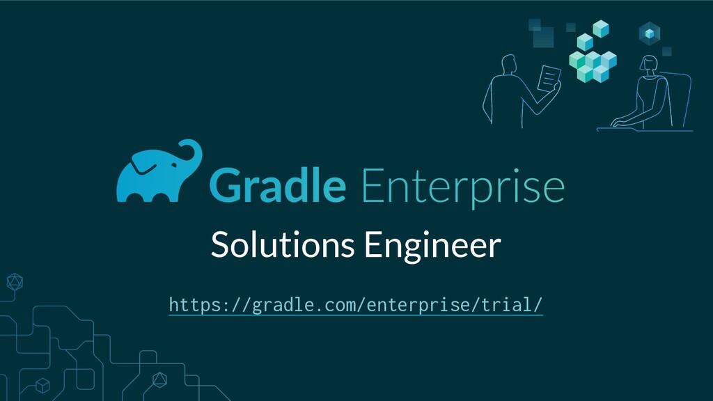 Solutions Engineer https://gradle.com/enterpris...