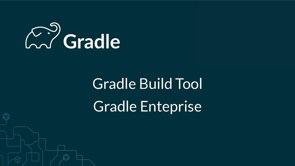 Gradle Build Tool Gradle Enteprise