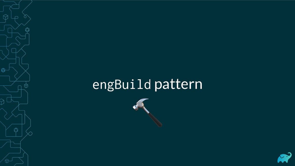 engBuild pattern